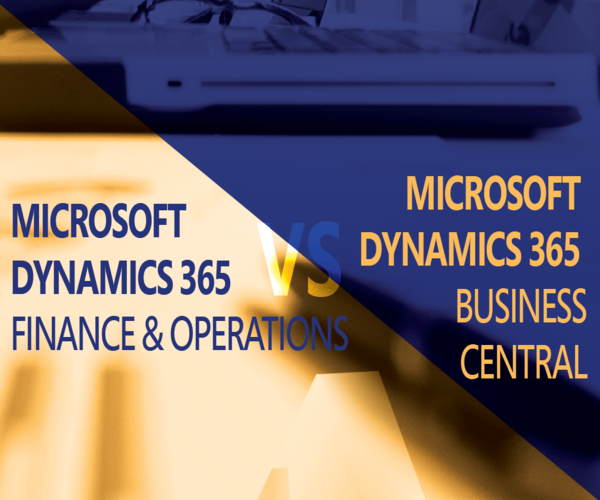 QUELLE EST LA DIFFERENCE ENTRE DYNAMICS 365 FOR FINANCE & OPERATIONS ET BUSINESS CENTRAL?